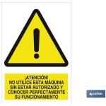 Señal advertencia atención no utilice esta máquina sin estar autorizado y conocer perfectamente su funcionamiento 148X105