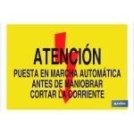 Señal advertencia atención puesta en marcha automática antes de maniobrar cortar la corriente 297X210