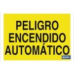 Señal advertencia con texto Peligro encendido autom?tico 297X210