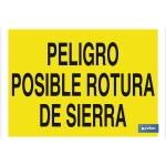 Señal advertencia con texto peligro posible rotura de sierra 420X297