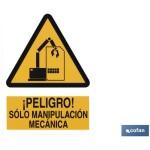 Señal PELIGRO SOLO MANIPULACION MECANICA Poliestireno 210×148
